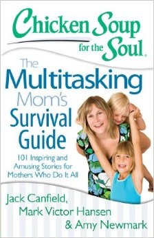 chicken soup multitasking moms survival guide