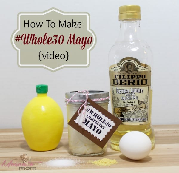 How To Make Whole30 Mayo Recipe + Video