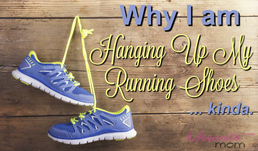 Why I Am Hanging Up My Running Shoes… kinda.