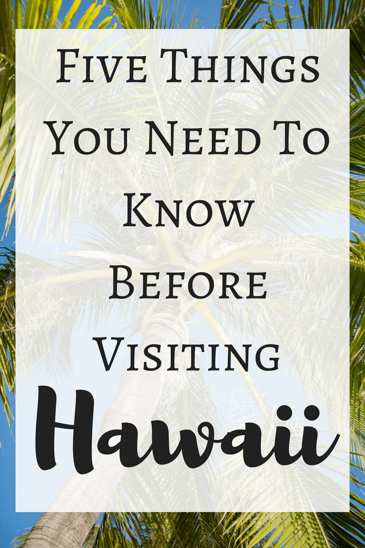 5 Things You Should Know Before Visiting Hawaii
