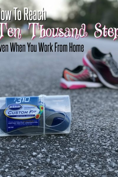 How To Get 10,000 Steps with Dr Scholl's