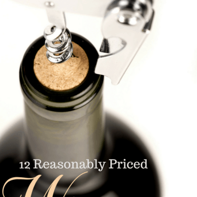 Reasonably Priced Wines You Have to Try